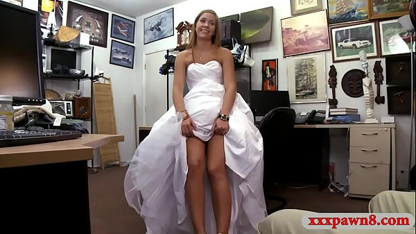 Getting fucked in wedding dress Amateur Blonde Woman In Her Wedding Dress Gets Fucked By Pawn Keeper At The Pawnshop Xnxx Com
